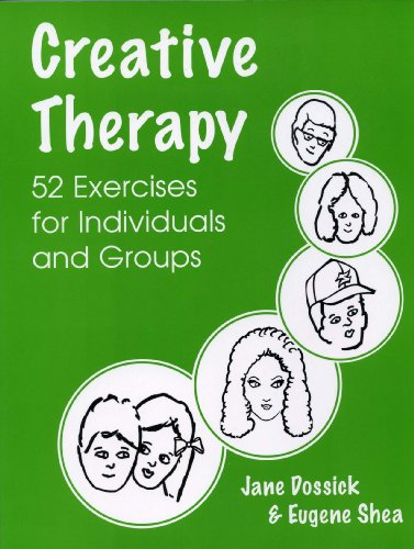Creative Therapy: 52 Exercises For Individuals And Groups