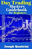 img - for Day Trading Mastery Guidebook for Beginners book / textbook / text book