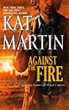 Front cover for the book Against the Fire by Kat Martin
