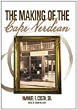 The Making of the Cape Verdean, Manuel E. Costa, 1463401353