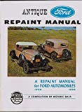 Antique Ford Repaint Manual - Repaint Manual For Ford Automobiles, 1928-1936 - Compilation Of Historic Data