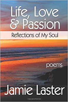 Life, Love and Passion: Reflections of My Soul