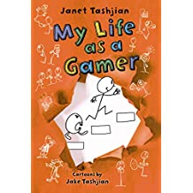 My Life as a Gamer (The My Life series Book 5)
