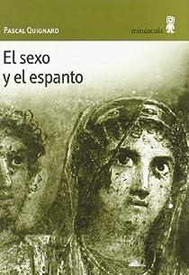 El sexo y el espanto par Quignard