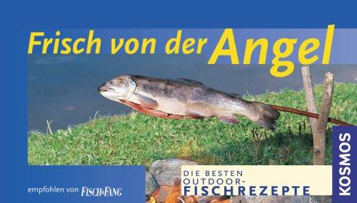 Frisch von der Angel: Die besten Outdoor-Fischrezepte
