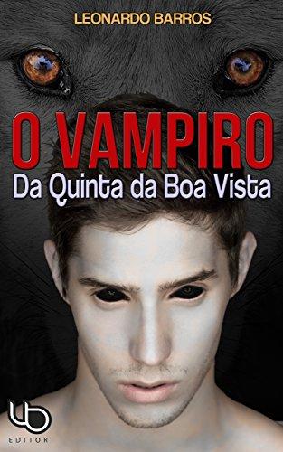 O Vampiro da Quinta da Boa Vista: Tetralogia Terra Prometida - Livro 1 (Terra Prometida - Os vampiros descobrem o Brasil)