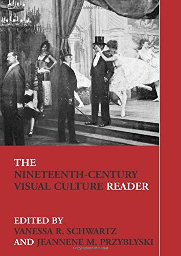The Nineteenth-Century Visual Culture Reader (In Sight: Visual Culture)