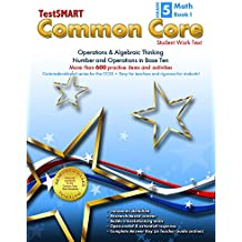 TestSMART® Common Core Mathematics Work Text, Grade 5, Book I - Operations & Algebraic Thinking and Number and...