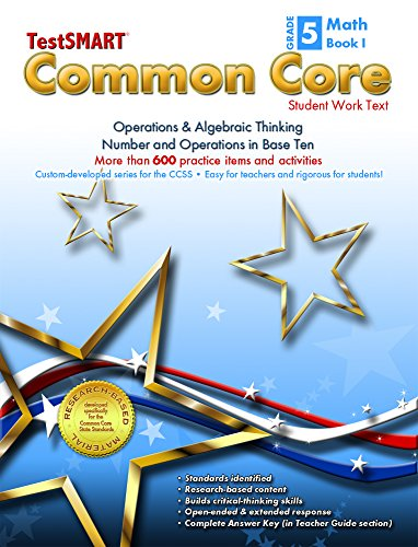 TestSMART® Common Core Mathematics Work Text, Grade 5, Book I - Operations & Algebraic Thinking and Number and Operations in Base Ten