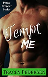 Tempt Me! (Panty Dropper Series Book 2)