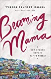 Becoming Mama: How I Found Hope in Haiti's Rubble