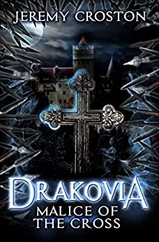 Malice of the Cross (Drakovia Book 1) (English Edition) por [Croston, Jeremy]