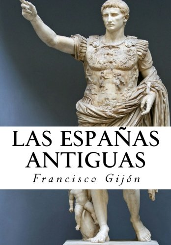 Las Espanas Antiguas (Spanish Edition): F Gijon ...