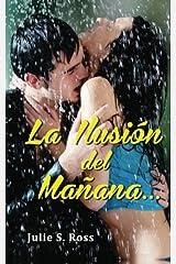 La Ilusión del Mañana (Volume 1) (Spanish Edition) Paperback