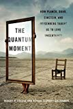The Quantum Moment, Robert P. Crease and Alfred Scharff Goldhaber, 0393067920