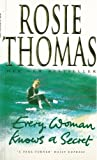 Every Woman Knows a Secret, Rosie Thomas, 1552780678