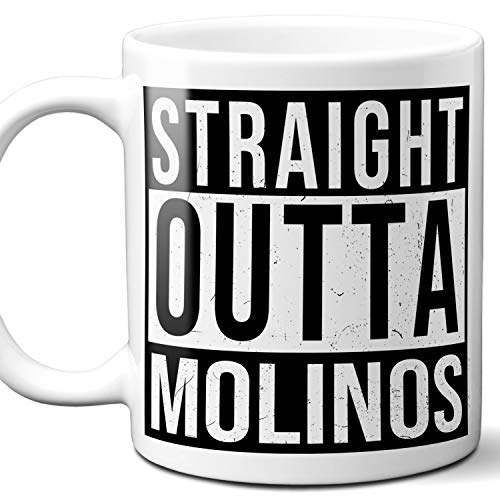 Straight Outta Molinos Mexico Souvenir Gift Mug. I Love City Town Lover Coffee Unique Tea Cup Men Women Birthday Mothers Day Fathers Day Christmas. 11 oz.