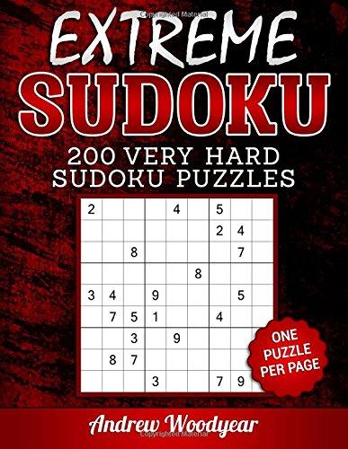 Extreme Sudoku 200 Very Hard Sudoku Puzzles (Extremely Hard Sudoku Puzzles) (Volume 1) 200 Very Hard Puzzles