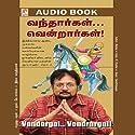 Vandargal Vendrargal Audiobook by  Madhan Narrated by Charles K