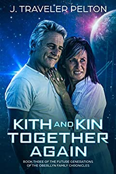 Kith and Kin, Together Again: Book three of the Future Generations of the Oberllyn Family Chronicles