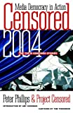 Censored 2004, Peter Phillips, Project Censored, Amy Goodman, Tom Tomorrow, Thom Hartmann, 1583226052