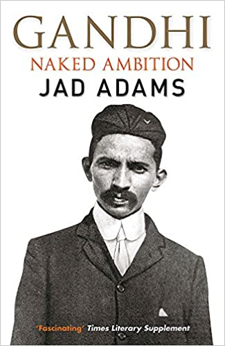 Gandhi: Naked Ambition: Amazon.es: Jad Adams: Libros en idiomas extranjeros