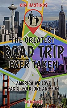 Greatest Road Trip Ever Taken by [Hastings, Kim]