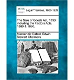 img - for The Sale of Goods ACT, 1893: Including the Factors Acts, 1889 & 1890. (Paperback) - Common book / textbook / text book