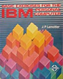 BASIC Exercises for the IBM Personal Computer, J. P. Lamoitier, 0895880881