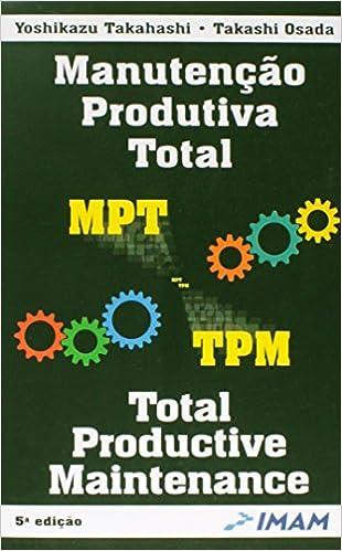 516dPMilCBL._SX308_BO1,204,203,200_ Três livros sobre TPM que todo profissional da área deve ler - Revista Manutenção