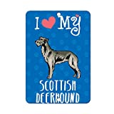 I Love My SCOTTISH DEERHOUND DOG LABEL DECAL STICKER Sticks to Any Surface - 8 In x 12 In