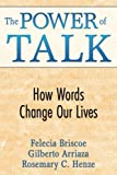 img - for The Power of Talk: How Words Change Our Lives book / textbook / text book