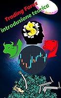L' ebook si pone l'obiettivo di conferire delle nozioni teoriche riguardanti il mondo del trading sul mercato valutario del Forex.Adatto soprattutto ai neofiti ma anche per coloro che desiderano approfondire alcuni aspetti teorici di rilevanz...