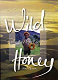 Wild Honey: A Journey Through Papua New Guinea