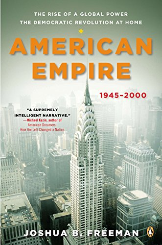 American Empire: The Rise of a Global Power, the Democratic Revolution at Home, 1945-2000 (The Penguin History of the United States) (The United States And Cambodia)