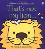 That's Not My Lion...(Usborne Touchy-Feely Books)