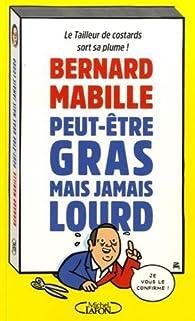 Peut-être gras mais jamais lourd par Bernard Mabille
