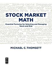 Stock Market Math: The Essential Formulas for Selecting and Managing Stock and Risk