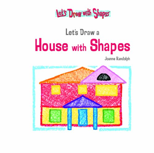 Lets Draw A House With Shapes Let S Draw With Shapes Joanne