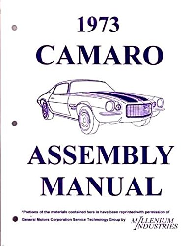 GREAT FOR RESTORATION - A 1973 CHEVROLET CAMARO FACTORY ASSEMBLY INSTRUCTION MANUAL INCLUDES: Standard Camaro, Coupe, Berlinetta, Z28, Rally Sport, RS, LT, Convertible. -