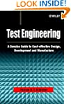 Test Engineering: A Concise Guide to...