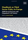 Handbook on Third Sector Policy in Europe, Jeremy Kendall, 1845429605
