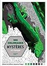 100 Coloriages mystères: Art-thérapie par Mariez