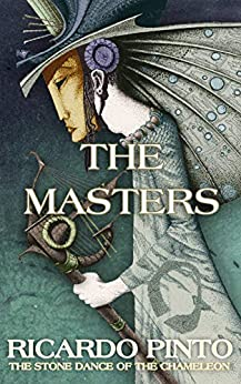 Book cover image for The Masters (Book  One of The Stone Dance of the Chameleon)