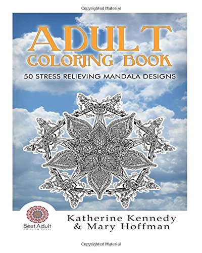 Read Online Adult Coloring Book: 50 Stress Relieving Mandala Designs (Coloring Books For Adults Kindle, Adult Coloring Books, Mandala Coloring Book) pdf