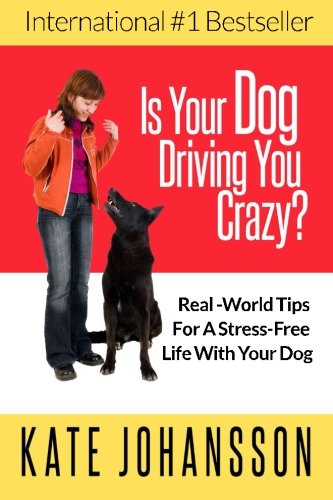 Your Dog Driving You Crazy