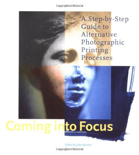 Coming Into Focus: A Step-by-Step Guide to Alternative Photographic Printing Processes - Photographic Printing