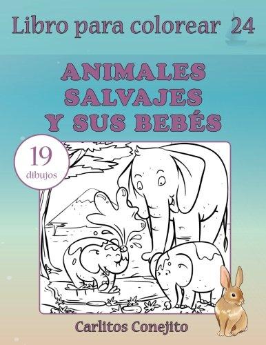 Libro para colorear Animales Salvajes y sus Bebés: 19 dibujos ...