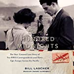 Eve of a Hundred Midnights: The Star-Crossed Love Story of Two WWII Correspondents and Their Epic Escape Across the Pacific | Bill Lascher