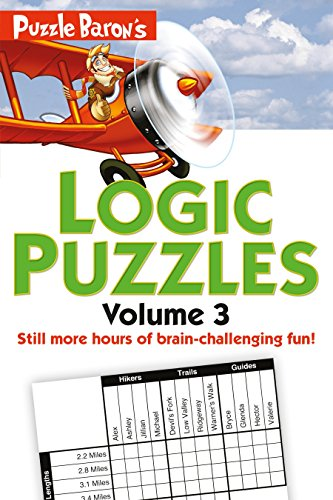 - Puzzle Baron's Logic Puzzles, Volume 3: More Hours of Brain-Challenging Fun!